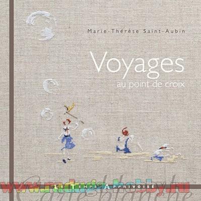Voyages au point de croix - Путешествие в вышивке крестиком
